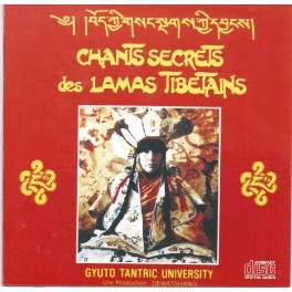 CHANTS SECRETS DES LAMAS TIBETAINS