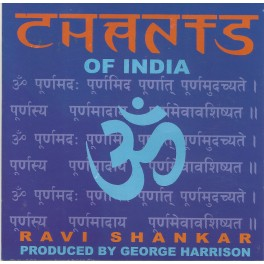 CHANTS OF INDIA (RAVI SHANKAR)